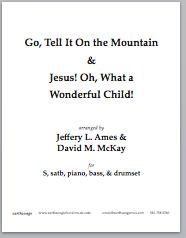 Go, tell it on the mountain/Jesus! Oh, What a Wonderful Child